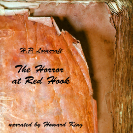 Hörbuch The Horror at Red Hook  - Autor H. P. Lovecraft   - gelesen von Howard King