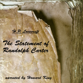 Hörbuch The Statement of Randolph Carter  - Autor H. P. Lovecraft   - gelesen von Howard King