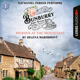 Hörbuch Murder at the Mousetrap (Bunburry A Cosy Mystery Series 1)  - Autor Helena Marchmont   - gelesen von Nathaniel Parker