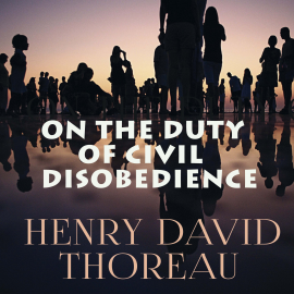 Hörbuch On The Duty of Civil Disobedience  - Autor Henry David Thoreau   - gelesen von Daniel Duffy