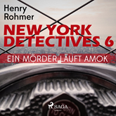 Ein Mörder läuft Amok - New York Detectives 6