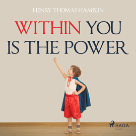 Hörbuch Within You Is the Power  - Autor Henry Thomas Hamblin   - gelesen von Paul Darn
