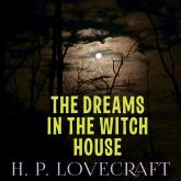 The Dreams in the Witch House (Howard Phillips Lovecraft)