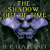 The Shadow out of Time (Howard Phillips Lovecraft)