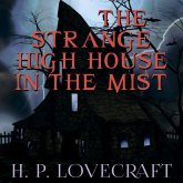 The Strange High House in the Mist (Howard Phillips Lovecraft)