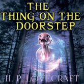 The Thing on the Doorstep (Howard Phillips Lovecraft)