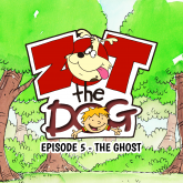 Zot the Dog: Episode 5 - The Ghost