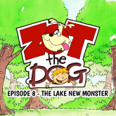 Zot the Dog: Episode 8 - The Lake New Monster