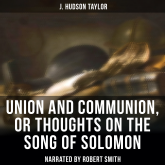 Union and Communion, or Thoughts on the Song of Solomon