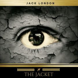 Hörbuch The Jacket  - Autor Jack London   - gelesen von James O'Connell