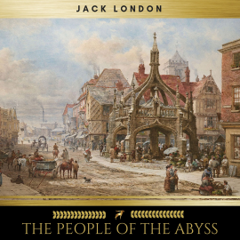 Hörbuch The People of the Abyss  - Autor Jack London   - gelesen von John Stanbridge