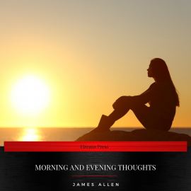 Hörbuch Morning and Evening Thoughts  - Autor James Allen   - gelesen von Luke Cardy