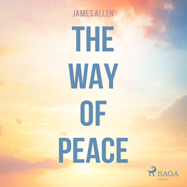 Hörbuch The Way of Peace  - Autor James Allen.   - gelesen von Paul Darn