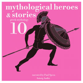 Hörbuch 10 mythological heroes and stories, greek mythology  - Autor James Gardner   - gelesen von Paul Spera