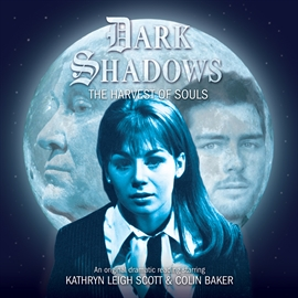 Hörbuch The Harvest of Souls (Dark Shadows 40)  - Autor James Goss   - gelesen von Schauspielergruppe