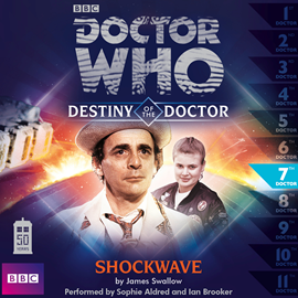 Hörbuch Destiny of the Doctor, Series 1.7: Shockwave  - Autor James Swallow   - gelesen von Schauspielergruppe