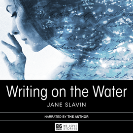 Hörbuch Writing on the Water  - Autor Jane Slavin   - gelesen von Jane Slavin