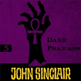 Dark Pharaoh (John Sinclair - Demon Hunter 5)