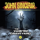 The Vampire Graveyard (John Sinclair - Demon Hunter 6)