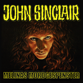 Melinas Mordgespenster (John Sinclair - Sonderedition 6)