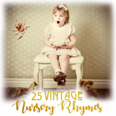 25 Vintage Nursery Rhymes