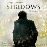 Shadows. Finsterlicht (Obsidian-Prequel)