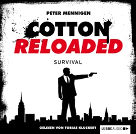 Hörbuch Survival (Cotton Reloaded 12)  - Autor Peter Mennigen   - gelesen von Tobias Kluckert