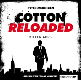 Hörbuch Killer Apps (Cotton Reloaded 8)  - Autor Peter Mennigen   - gelesen von Tobias Kluckert