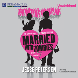 Hörbuch Married with Zombies (Living with the Dead 1)  - Autor Jesse Petersen   - gelesen von Cassandra Campbell
