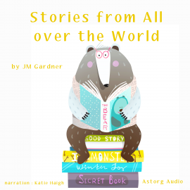 Hörbuch Stories from All over the World  - Autor JM Gardner   - gelesen von Katie Haigh