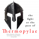 The fight at the pass of Thermopylae: Great Battles of History