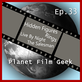 Hidden Figures, Rings, Live by Night, The Salesman (PFG Episode 33)