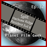 Split, Hacksaw Ridge, Resident Evil - The Final Chapter (PFG Episode 32)