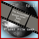 The Accountant, Bridget Jones'Baby, Trolls (PFG Episode 18)