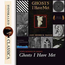 Hörbuch Ghosts I Have Met and Some Others  - Autor John Kendrick Bangs   - gelesen von Cathy Barrat