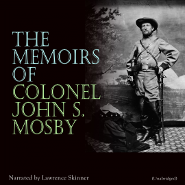 Hörbuch The Memoirs of Colonel John S. Mosby  - Autor John S. Mosby   - gelesen von Lawrence Skinner