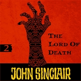 The Lord of Death (John Sinclair - Demon Hunter 2)