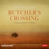 Hörbuch Butcher´s Crossing  - Autor John Williams   - gelesen von Johann von Bülow