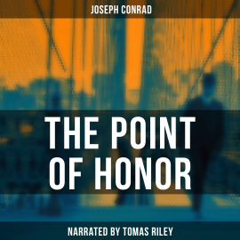 Hörbuch The Point of Honor  - Autor Joseph Conrad   - gelesen von James O'Connell