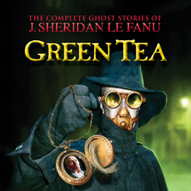Hörbuch Green Tea (The Complete Ghost Stories of J. Sheridan Le Fanu 3)  - Autor Joseph Sheridan Le Fanu   - gelesen von David Collings