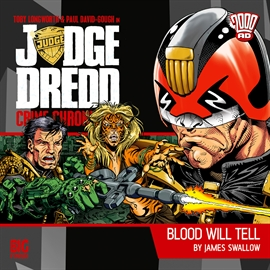 Hörbuch Judge Dredd, Crime Chronicles, 1-2: Blood Will Tell  - Autor James Goss   - gelesen von Schauspielergruppe