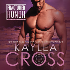 Hörbuch Fractured Honor - Crimson Point, Book 1  - Autor Kaylea Cross   - gelesen von Jeffrey Kafer