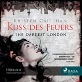 Kuss des Feuers - The Darkest London (Teil 1)