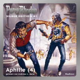 Aphilie - Teil 4 (Perry Rhodan Silber Edition 81)