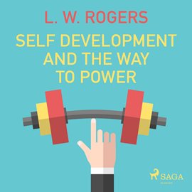 Hörbuch Self Development and the Way to Power  - Autor L. W. Rogers   - gelesen von Paul Darn