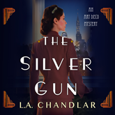 The Silver Gun (An Art Deco Mystery 1)