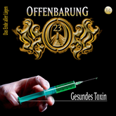 Gesundes Toxin (Offenbarung 23 Folge 34)