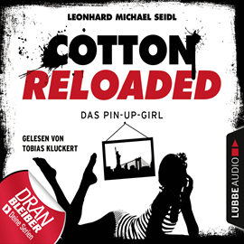 Hörbuch Das Pin-up-Girl (Cotton Reloaded 31)  - Autor Leonhard Michael Seidl   - gelesen von Tobias Kluckert