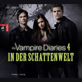 Hörbuch The Vampire Diaries - In der Schattenwelt  - Autor Lisa J. Smith   - gelesen von Adam Nümm