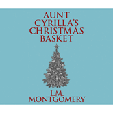 Aunt Cyrilla's Christmas Basket